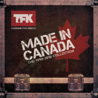 TFK to Release Made In Canada: The 1998-2010 Collection