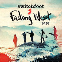 Switchfoot – Fading West EP