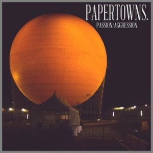 Papertowns - Passion/Aggression