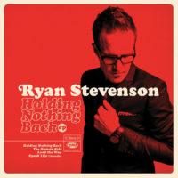 Ryan Stevenson – Holding Nothing Back EP