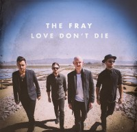 The Fray – Love Don't Die