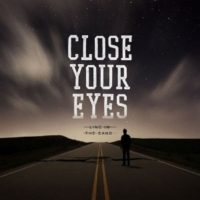 Close Your Eyes – Line in the Sand
