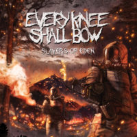 Every Knee Shall Bow – Slayers of Eden