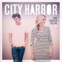 City Harbor – Come However You Are EP