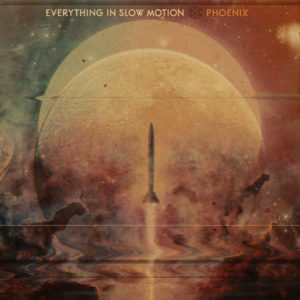 Everything in Slow Motion – Phoenix