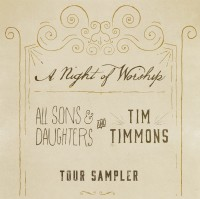 Free All Sons & Daughters and Tim Timmons Sampler