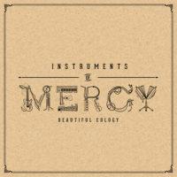 Beautiful Eulogy – Instruments of Mercy