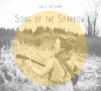 Cally Delorme – Song of the Sparrow