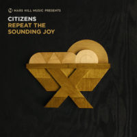 Citizens – Repeat the Sounding Joy