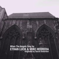 Ethan Luck – When the Angels Sing (with Mike Herrera / Social Distortion 'Cover')