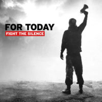 "For Today ""Fight The Silence"" Coming February 4th"