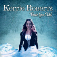 Kerrie Roberts – Thank You Child