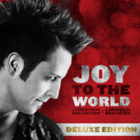 Lincoln Brewster – Joy To The World (Deluxe Edition)