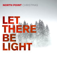 North Point Christmas – Let There Be Light