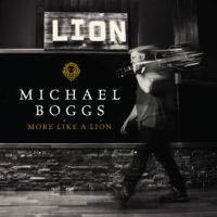 Michael Boggs – More Like a Lion