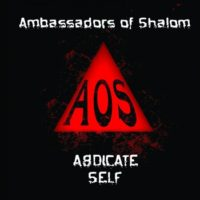 Ambassadors of Shalom – Abdicate Self