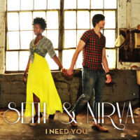 Seth And Nirva – I Need You