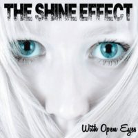 The Shine Effect – With Open Eyes