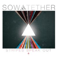 Sow & Tether – Stripes Speak Out