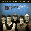 Big Daddy Weave – Love Come To Life: Redeemed Edition