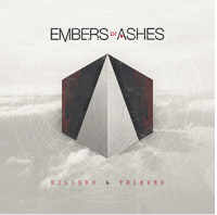 "Embers In Ashes Highly-Anticipated New Album ""Killers and Thieves"" Now Available"
