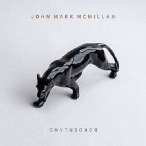 John Mark McMillan – Borderland