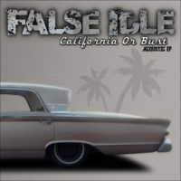 False Idle – California Or Bust EP