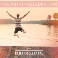 Rend Collective – The Art Of Celebration