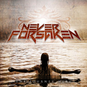 Never Forsaken – The Journey Here