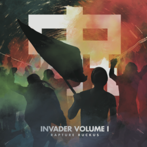 Rapture Ruckus – Invader Vol. I
