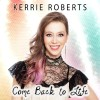 Kerrie Roberts – Come Back To Life EP