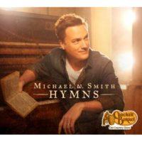 Michael W. Smith – Hymns