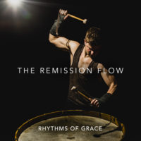 The Remission Flow – Rhythms Of Grace