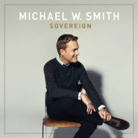 Michael W. Smith – Sovereign