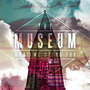 The Museum – What We Stand For