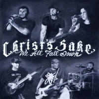 Christ's Sake To Release 'We All Fall Down' In July