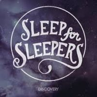 Sleep For Sleepers – Discovery