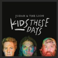 Judah & The Lion – Kids These Days