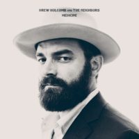 Drew Holcomb And The Neighbors – Medicine