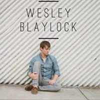 Wesley Blaylock Releases New Singles