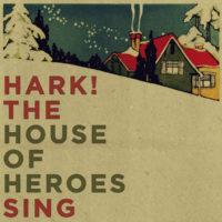 House of Heroes – Hark! The House of Heroes Sing