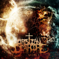 Christian Deathcore Vol. 3 Available Now