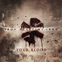 """Iron Sharpens Iron to release """"Your Blood"""" January 27th"""