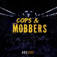ACElife Releases 'Cops and MOBBers'