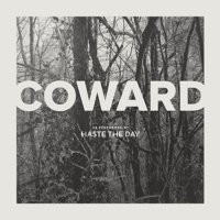 Haste the Day – Coward