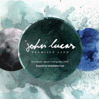 John Lucas Launches Kickstarter for new album Promised Land