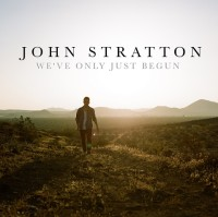 John Stratton Premieres New Album 'We've Only Just Begun'