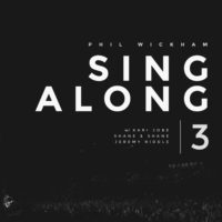 Phil Wickham to Release 'Singalong 3' on May 12th