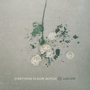 Everything in Slow Motion's album cover for Laid Low