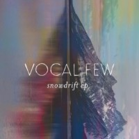 Vocal Few - Snowdrift